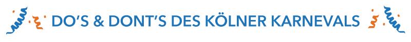 Do's und Dont's des Kölner Karneval